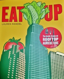 """Eat Up"" is Lauren Mandela's book, which has a lot of the material from her rooftop agriculture lecture."